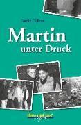 Cover-Bild zu Martin unter Druck von Philipps, Carolin