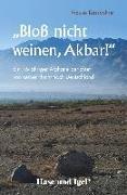 Cover-Bild zu Bloß nicht weinen, Akbar! von Kässbohrer, Frauke