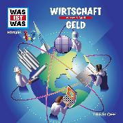 Cover-Bild zu Was ist was Hörspiel: Wirtschaft/ Geld (Audio Download) von Baur, Manfred