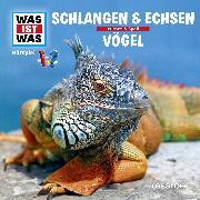 Cover-Bild zu Was ist was Hörspiel: Schlangen & Echsen/ Vögel (Audio Download) von Baur, Manfred