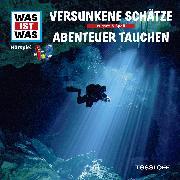 Cover-Bild zu Was ist was Hörspiel: Versunkene Schätze/ Abenteuer Tauchen (Audio Download) von Baur, Manfred