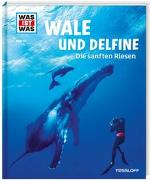 Cover-Bild zu WAS IST WAS Band 85 Wale und Delfine. Die sanften Riesen von Baur, Manfred