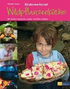Cover-Bild zu Kinderwerkstatt Wildpflanzenküche von Tanner, Violette