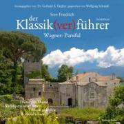 Cover-Bild zu Der Klassik(ver)führer - Sonderband Wagner: Parsifal von Friedrich, Sven