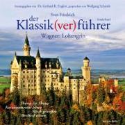 Cover-Bild zu Der Klassik(ver)führer, Sonderband Wagner: Lohengrin von Friedrich, Sven