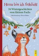 Cover-Bild zu Heute bin ich fröhlich! 24 Wintergeschichten vom kleinen Fuchs von Motschiunig, Ulrike