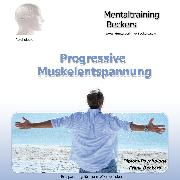 Cover-Bild zu Progressive Muskelentspannung (Audio Download) von Beckers, Frank