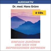 Cover-Bild zu Einfach zuhören und sich von Depressionen befreien. 2 CDs von Grünn, Hans