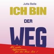 Cover-Bild zu ICH BIN DER WEG von Belle, Jutta