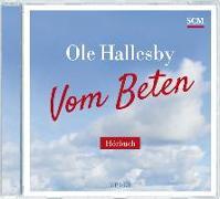 Cover-Bild zu Vom Beten - Hörbuch (MP3) von Hallesby, Ole