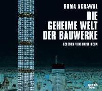 Cover-Bild zu Die geheime Welt der Bauwerke von Agrawal, Roma