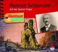 Cover-Bild zu Abenteuer & Wissen: Heinrich Schliemann von Wehrhan, Michael
