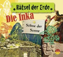 Cover-Bild zu Rätsel der Erde. Die Inka von Elias, Oliver