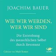 Cover-Bild zu Wie wir werden, wer wir sind von Bauer, Joachim