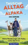 Cover-Bild zu Tausche Alltag gegen Alpaka von Kormann, Erik