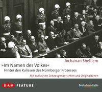 Cover-Bild zu »Im Namen des Volkes« - Hinter den Kulissen des Nürnberger Prozesses von Shelliem, Jochanan