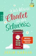 Cover-Bild zu Das kleine Chalet in der Schweiz von Caplin, Julie