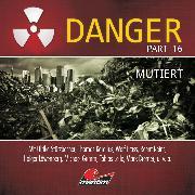 Cover-Bild zu Danger, Part 16: Mutiert (Audio Download) von Duschek, Markus