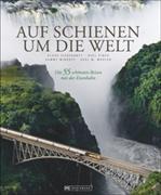 Cover-Bild zu Auf Schienen um die Welt von Viedebantt, Klaus