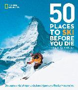 Cover-Bild zu 50 einmalige Orte zum Skifahren von Santella, Chris