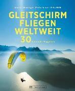 Cover-Bild zu Gleitschirmfliegen weltweit von Busslinger, Andreas