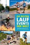 Cover-Bild zu Die besten Lauf-Events der Welt von Rivard, Nathalie