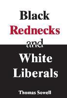 Cover-Bild zu Black Rednecks & White Liberals (eBook) von Sowell, Thomas