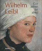 Cover-Bild zu Wilhelm Leibl von Waldkirch, Bernhard Von