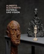 Cover-Bild zu Alberto Giacometti - Material und Vision von Kunsthaus Zürich (Hrsg.)
