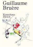 Cover-Bild zu Guillaume Bruère von Kunsthaus Zürich (Hrsg.)
