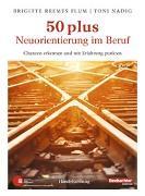 Cover-Bild zu Reemts Flum, Brigitte: 50 plus. Neuorientierung im Beruf