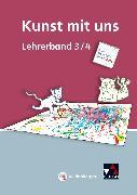 Cover-Bild zu Kunst mit uns. 3/4. SJ. Lehrerband von Lutz, Claudia