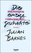 Cover-Bild zu Die einzige Geschichte (eBook) von Barnes, Julian