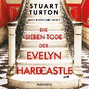 Cover-Bild zu Die sieben Tode der Evelyn Hardcastle (ungekürzt) (Audio Download) von Turton, Stuart
