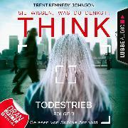 Cover-Bild zu THINK: Sie wissen, was du denkst!, Folge 3: Todestrieb (Ungekürzt) (Audio Download) von Johnson, Trent Kennedy