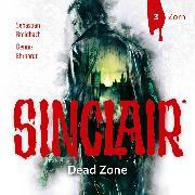 Cover-Bild zu Sinclair, Staffel 1: Dead Zone, Folge 3: Zorn (Audio Download) von Ehrhardt, Dennis