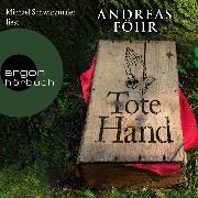 Cover-Bild zu Tote Hand - Geschichten (Autorisierte Lesefassung) (Audio Download) von Föhr, Andreas