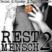 Cover-Bild zu Restmensch 2 (Audio Download) von Spieker, Daniel