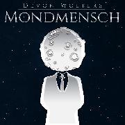 Cover-Bild zu Mondmensch (Audio Download) von Wolters, Devon