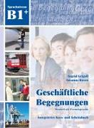 Cover-Bild zu Geschäftliche Begegnungen B1+. Integriertes Kurs- und Arbeitsbuch von Grigull, Ingrid