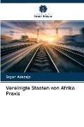Cover-Bild zu Vereinigte Staaten von Afrika Praxis von Adebajo, Segun