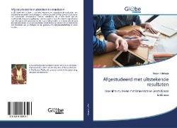 Cover-Bild zu Afgestudeerd met uitstekende resultaten von Adebajo, Segun