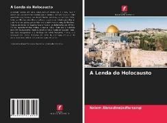 Cover-Bild zu A Lenda do Holocausto von Ahmadinejadfarsangi, Naiem