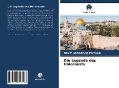Cover-Bild zu Die Legende des Holocausts von Ahmadinejadfarsangi, Naiem