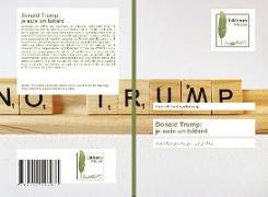 Cover-Bild zu Donald Trump: je suis un bâtard von Ahmadinejadfarsangi, Naiem