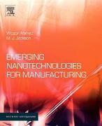 Cover-Bild zu Emerging Nanotechnologies for Manufacturing (eBook) von Ahmed, Waqar