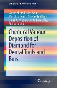 Cover-Bild zu Chemical Vapour Deposition of Diamond for Dental Tools and Burs (eBook) von Phoenix, David A.
