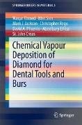 Cover-Bild zu Chemical Vapour Deposition of Diamond for Dental Tools and Burs von Ahmed, Waqar