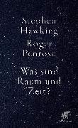Was sind Raum und Zeit? von Hawking, Stephen