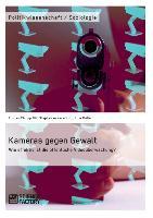 Cover-Bild zu Kameras gegen Gewalt. Wie effektiv ist die öffentliche Videoüberwachung? von Ackerschott, Stephan